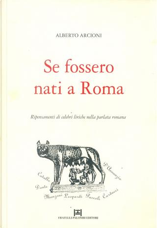 Se fossero nati a Roma by Alberto Arcioni