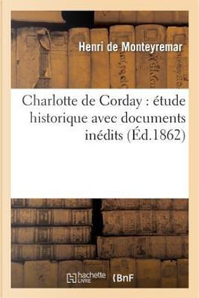 Charlotte de Corday by De Monteyremar-H