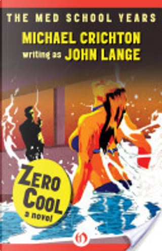 Zero Cool by Michael Crichton