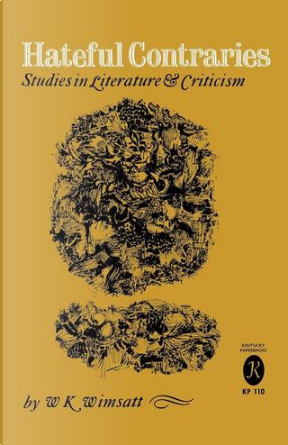 Hateful Contraries by William K. Wimsatt