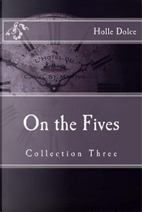 On the Fives by Holle Dolce