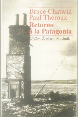 Retorno a la Patagonia by Bruce Chatwin, Paul Theroux