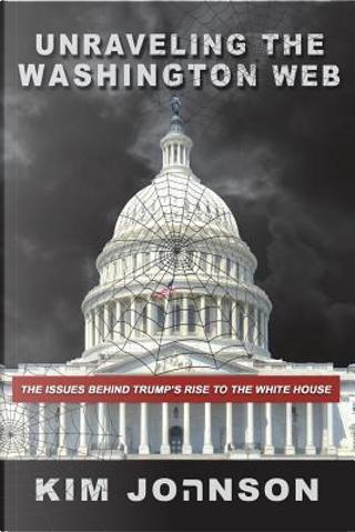 Unraveling the Washington Web by Kim Johnson