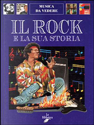 Il rock e la sua storia by Andrea Bergamini