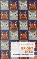 Bright Eyed by R. M. Vaughan
