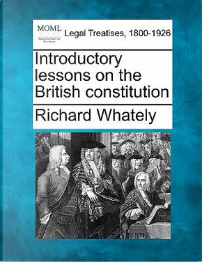 Introductory Lessons on the British Constitution by Richard Whately