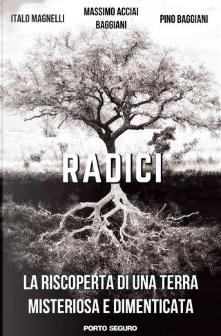 Radici by Massimo Acciai Baggiani, Pino Baggiani