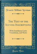 The Text of the Iguvine Inscriptions by Francis William Newman