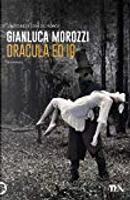 Dracula ed io by Gianluca Morozzi