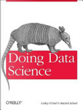 Doing Data Science by Cathy O'Neil