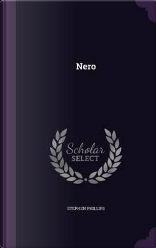 Nero by Professor Stephen Phillips