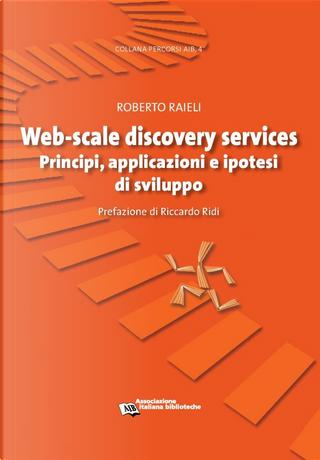 Web-Scale Discovery Services by Roberto Raieli