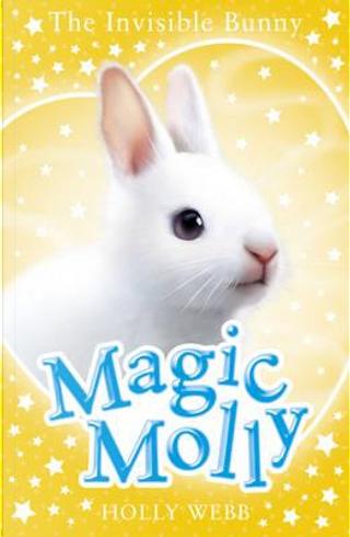 The Invisible Bunny (Magic Molly) by Holly Webb