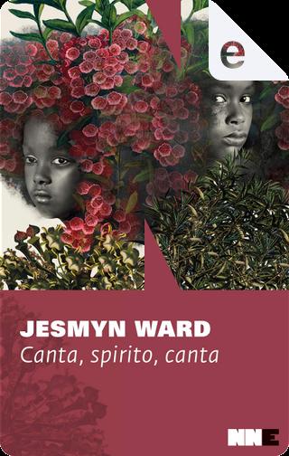 Canta, spirito, canta by Jesmyn Ward