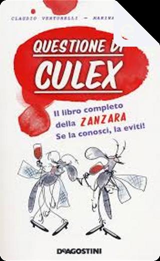 Questione di culex by Claudio Venturelli, Marina Marazza
