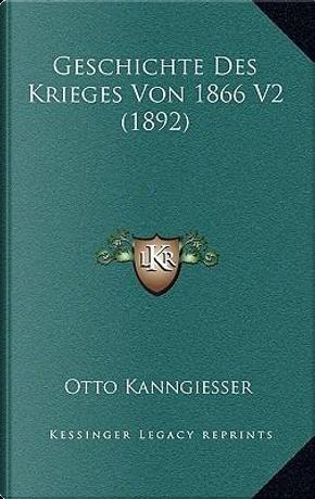 Geschichte Des Krieges Von 1866 V2 (1892) by Otto Kanngiesser