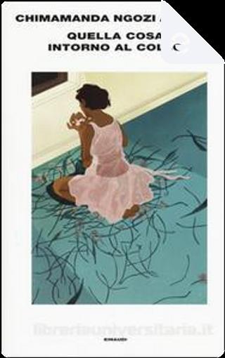 Quella cosa intorno al collo by Chimamanda Ngozi Adichie