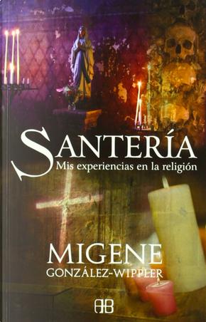 Santería by Migene González-Wippler