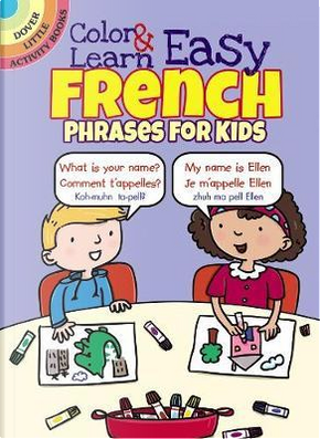 Color & Learn Easy French Phrases for Kids by Roz Fulcher