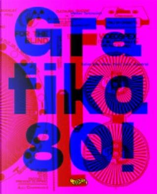 Grafika 80! by Matteo Torcinovich