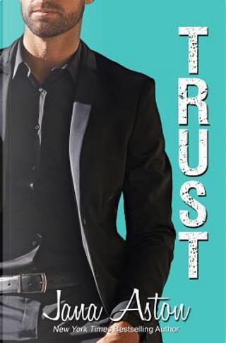 Trust by Jana Aston