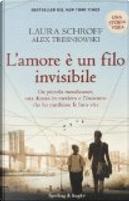 L'amore è un filo invisibile by Alex Tresniowski, Laura Schroff