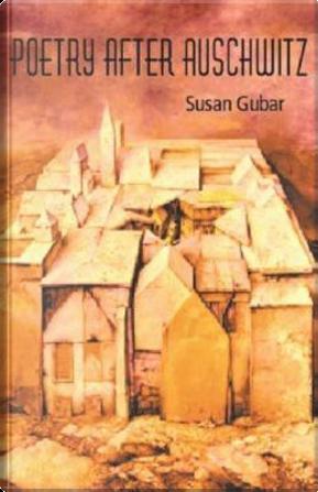 Poetry After Auschwitz by Susan Gubar