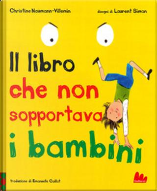Il libro che non sopportava i bambini by Christine Naumann-Villemin