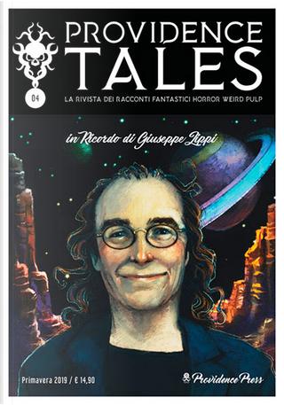 Providence Tales n. 4 - Primavera 2019 by Amyas Northcote, B.M. Croker, Daniel Defoe, Fiona Macleod, H.P. Lovecraft, Louisa May Alcott, Otis Adelbert Kline