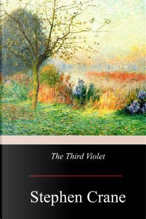 The Third Violet by Stephen Crane