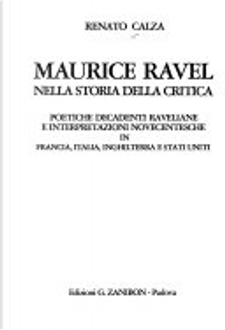 Maurice Ravel nella storia della critica by Renato Calza