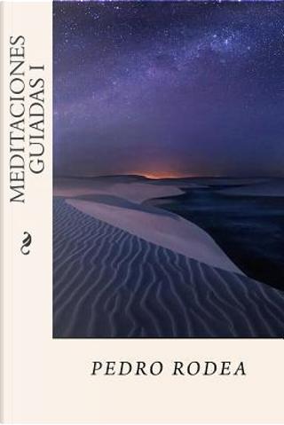 Meditaciones Guiadas I by Pedro Rodea