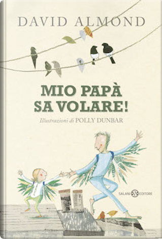 Mio papà sa volare! by David Almond