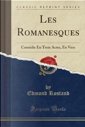 Les Romanesques by Edmond Rostand