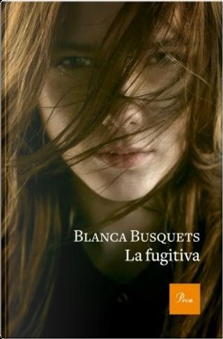 La fugitiva by Blanca Busquets