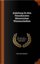 Anleitung Zu Den Furnehmsten Historischen Wissenschaften by Benjamin Hederich