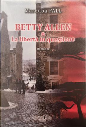 Betty Allen o La libertà in questione by Marouba Fall