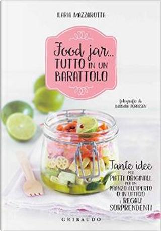 Food jar… tutto in un barattolo by Ilaria Mazzarotta