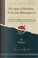 OEuvres d'Homère, Avec des Remarques, Vol. 4 by Homer Homer