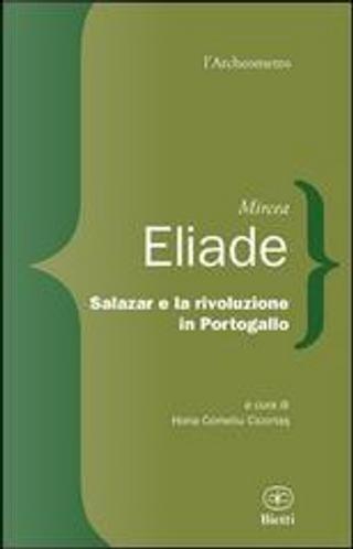 Salazar e la rivoluzione in Portogallo by Mircea Eliade