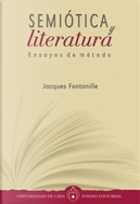 Semiótica y literatura by Jacques Fontanille