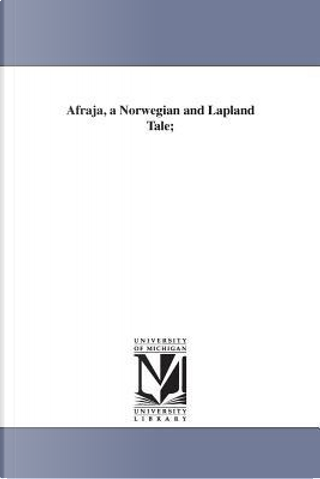 Afraja, a Norwegian and Lapland Tale by Theodor Mugge