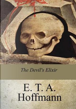 The Devil's Elixir by E. T. A. Hoffmann