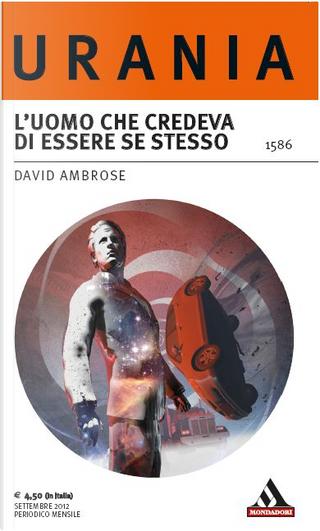 L'uomo che credeva di essere se stesso by David Ambrose