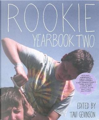 Rookie Yearbook Two by Tavi Gevinson