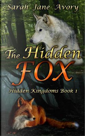 The Hidden Fox by Sarah Jane Avory