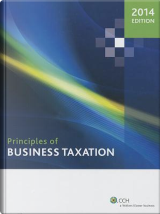 Principles of Business Taxation 2014 by Janet Grange