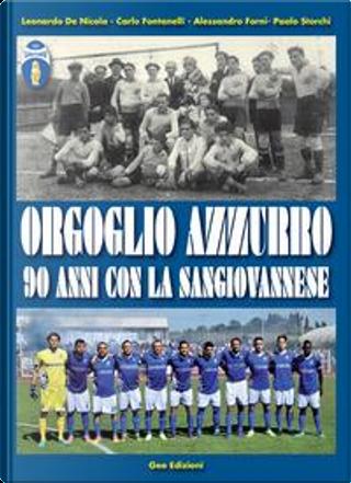 Orgoglio azzurro. 90 anni con la Sangiovannese by Carlo Fontanelli