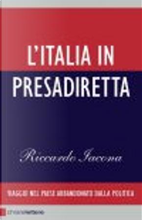 L'Italia in presadiretta by Riccardo Iacona