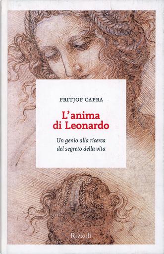 L'anima di Leonardo. Un genio alla ricerca del segreto della vita by Fritjof Capra